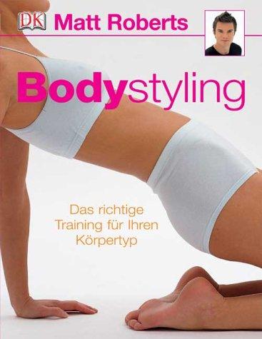 Bodystyling. Das richtige Training für Ihren Körpertyp.
