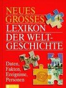 Neues grosses Lexikon der Weltgeschichte. Daten, Fakten, Ereignisse, Personen. Mit über 4500 Stichwörtern.