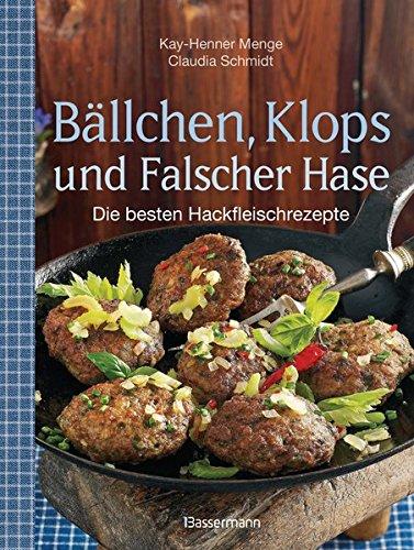 Bällchen, Klops und Falscher Hase Die besten Hackfleisch-Rezepte