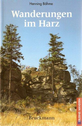Wanderungen im Harz. Mit Kyffhäuser und der Saale-Unstrut-Weinstrasse; 36 Routen.