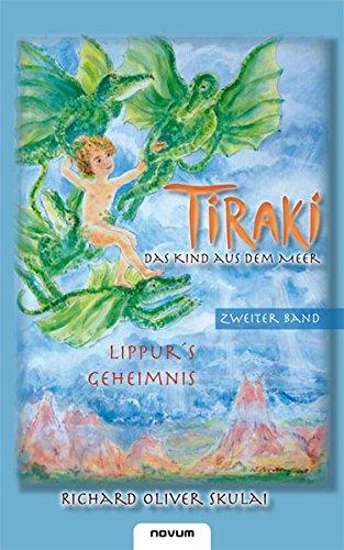 Richard Oliver, Skulai: Tiraki, das Kind aus dem Meer. Band 2: Lippurs Geheimnis.