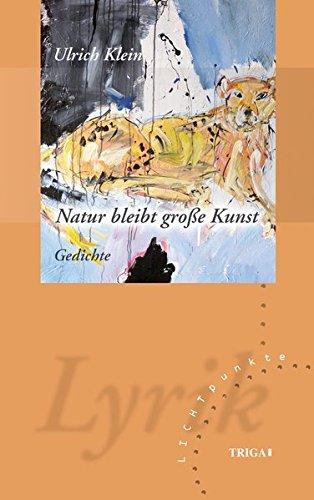 Natur bleibt große Kunst Gedichte. LICHTpunkte Band 132