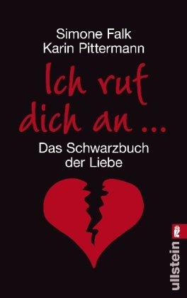 Simone, Falk und Pittermann Karin: Ich ruf dich an ... Das Schwarzbuch der Liebe