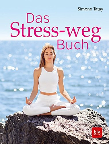Das Stress-weg-Buch Simone Tatay