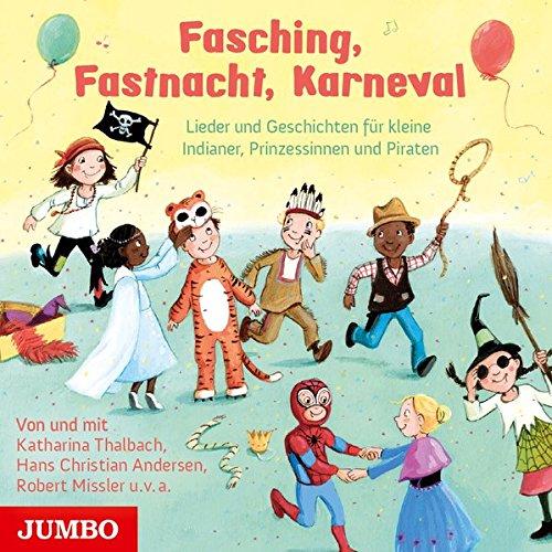 Thalbach, Katharina (Erzähler): Fasching, Fastnacht, Karneval von und mit Katharina Thalbach, Bettina Göschl, Die Fabelhaften 3 u.v.a.