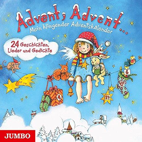 Advent, Advent... Mein klingender Advent Kompilation & Redaktion: Sabrina Friedl