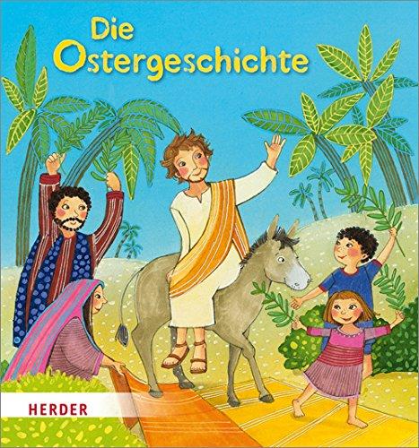 Die Ostergeschichte Illustration: Florentine Prechtel ; Text: Julia Kottal [1. Auflage]