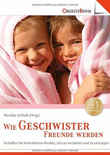 Schloß,M.:Wie Geschwister Freunde werd. Monika Schloß (Hrsg.). [Mit Beitr. von Gabriele Haug-Schnabel und Hartmut Kasten] / Eltern-Bibliothek 1. Aufl.