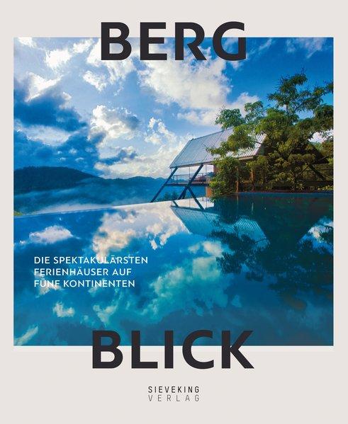 Bergblick Text und Konzeption: Sebastiaan Bedaux ; Übersetzung aus dem Englischen: Tracey J. Evans [1. Auflage]