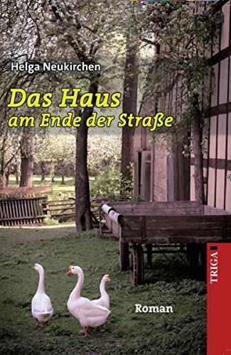 Das Haus am Ende der Straße Helga Neukirchen 1. Auflage - Neukirchen, Helga (Verfasser)