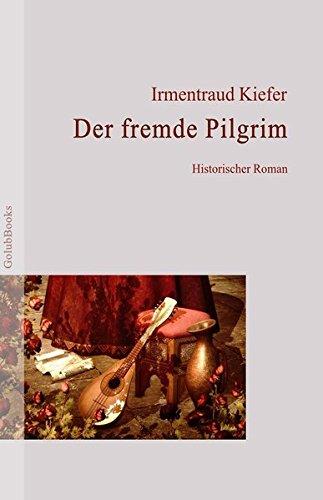Der fremde Pilgrim Kiefer Irmentraud / Edition ZeitGeist ; Nr. 4 1. Auflage