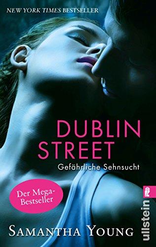 Young:Dublin Street Samantha Young. Aus dem Engl. von Nina Bader / Ullstein ; 28567 1. Aufl.