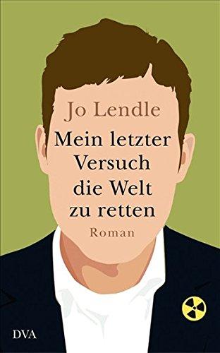 Lendle, Jo: Lendle,J.:Mein letzter Versuch d.Welt
