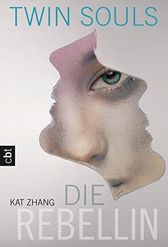 Zhang, Kat: Twin Souls - Die Rebellin