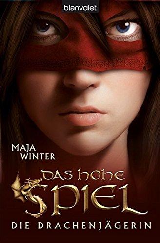 Die Drachenjägerin 1  Auflage: 1. - Winter, Maja
