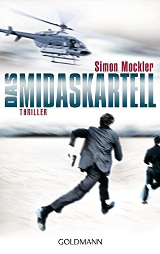 Mockler, Simon und Kristiana Dorn-Ruhl: Das Midas-Kartell Thriller