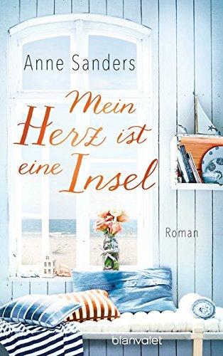 Sanders, Anne: Mein Herz ist eine Insel Roman