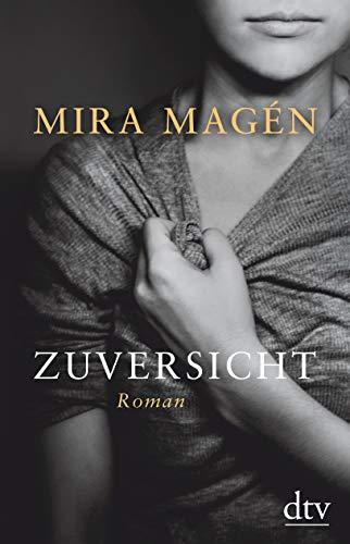 Magén, Mira und Mirjam Pressler: Magen: Zuversich Roman