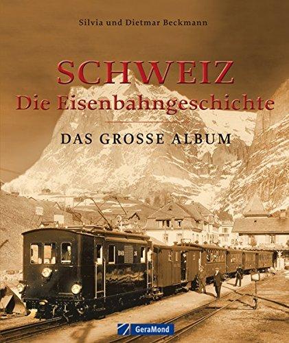Beckmann:Schweiz,die Eisenbahngeschicht. Auflage: 1
