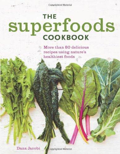 Jacobi, Dana: The Superfood Cookbook