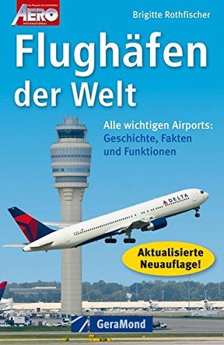 Rothfischer,B.:Flughäfen der Welt Auflage: 1
