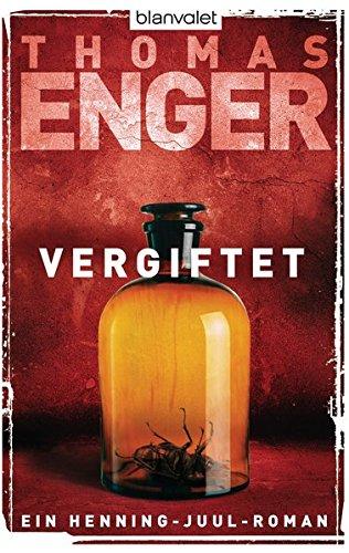 Blanvalet 38156 Enger:Vergiftet Thomas Enger. Aus dem Norweg. von Günther Frauenlob und Maike Dörries / Blanvalet ; 38156 Taschenbuchausg., 1. Aufl.