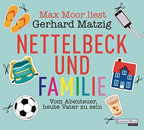 Nettelbeck und Familie Regie: Wolf-D. Fruck Gekürzte Lesefassung / Karin Weingart