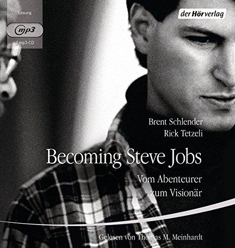 Becoming Steve Jobs Vom Abenteurer zum Visionär Gekürzte Lesung