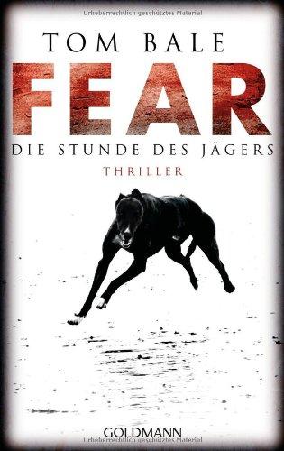 Fear ? Die Stunde des Jägers Thriller