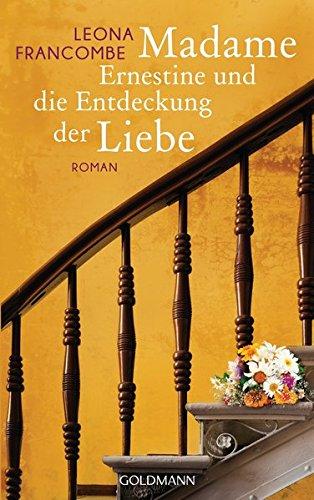 Francombe, Leona und Doris Heinemann: Madame Ernestine und die Entdeckung der Roman