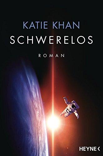 Schwerelos Roman Deutsche Erstausgabe