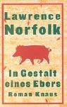 Norfolk, Lawrence: Norfolk,L.:In Gestalt eines Ebers