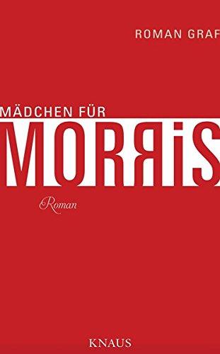 Graf, Roman: Mädchen für Morris Roman