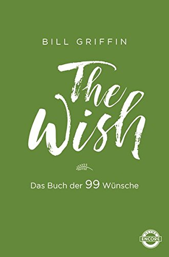 The Wish Das Buch der 99 Wünsche