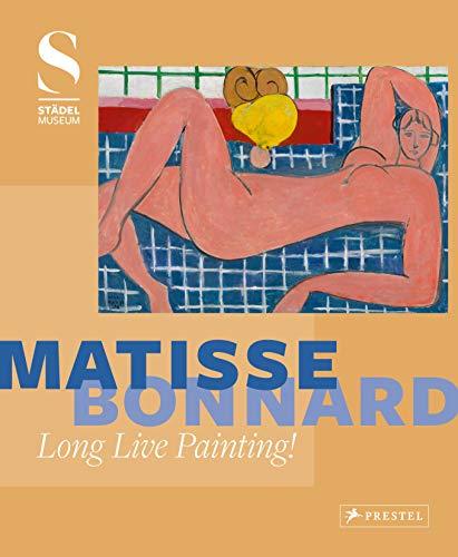 Matisse ? Bonnard Long Live Painting!