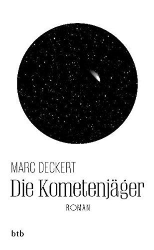 Deckert:Die Kometenjäger Roman