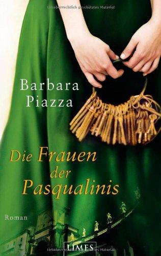 Piazza, Barbara: Piazza,B.:Frauen der Pasqualinis Roman
