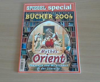 Spiegel Special: Ausgabe 4/2004 - Bücher 2004: Belletristik, Sachbuch, Krimis; Mythos Orient