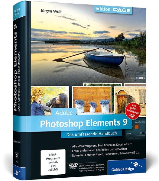 Adobe Photoshop Elements 9: Das umfassende Handbuch (Galileo Design) - Wolf, Jürgen