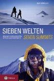 Sieben Welten - Seven Summits : Mein Weg zu den höchsten Gipfeln aller Kontinente. Geri Winkler - Winkler, Gerhard