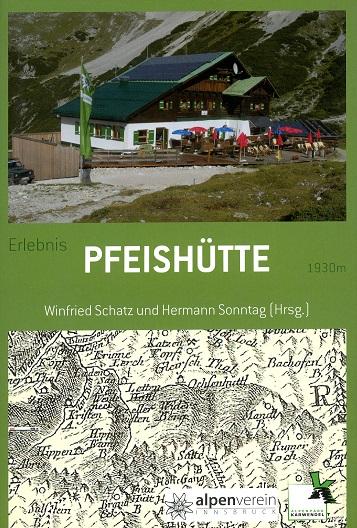 Erlebnis Pfeishütte : ein Lesebuch aus dem Alpenpark Karwendel. Winfried Schatz/Hermann Sonntag - Schatz, Winfried (Mitwirkender) und Hermann (Mitwirkender) Sonntag