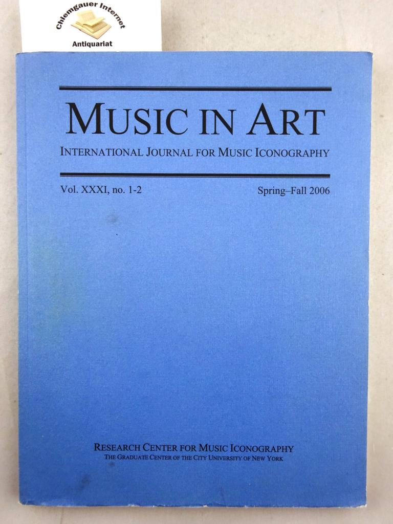 Music in Art. International Journal for Music Iconography. Volume XXXI, Nr.1-2. Iconography as a source for Music History. Proceedings of the ninth conference of the research center for music iconography.... New York City 5-8 November 2003. Volume II.