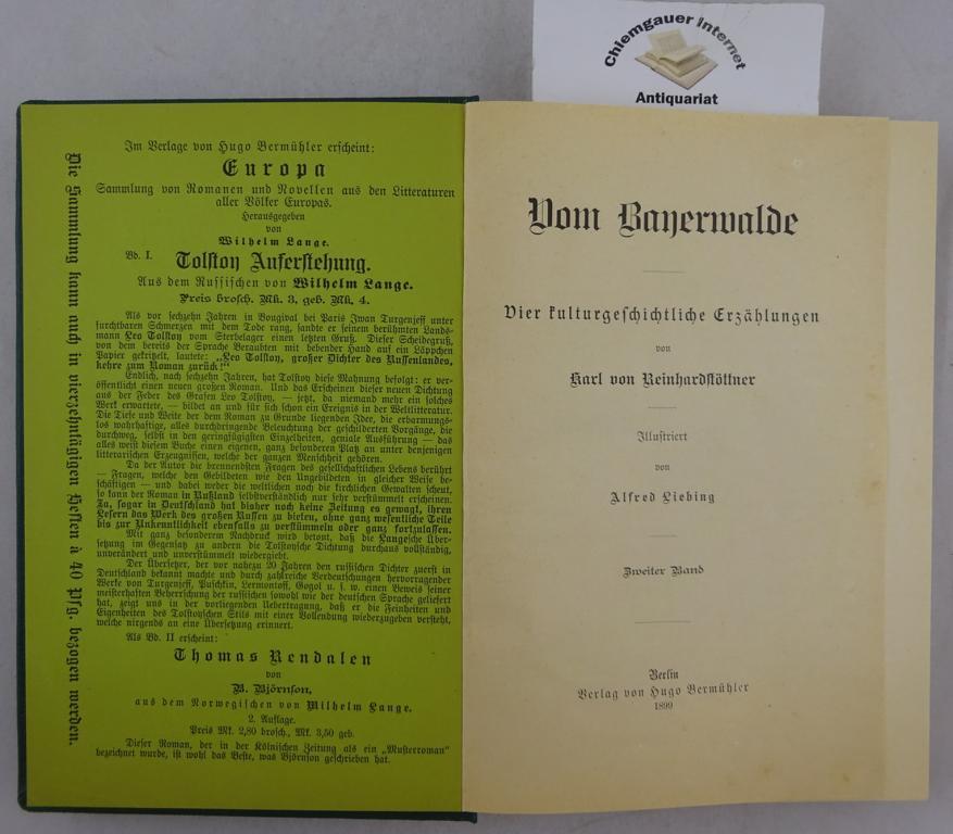 Reinhardstöttner, Karl von: Vom Bayerwalde. Vier  kulturgeschichtliche Erzählungen. Illustriert von Alfred Liebig. ZWEITER Band. ERSTAUSGABE.