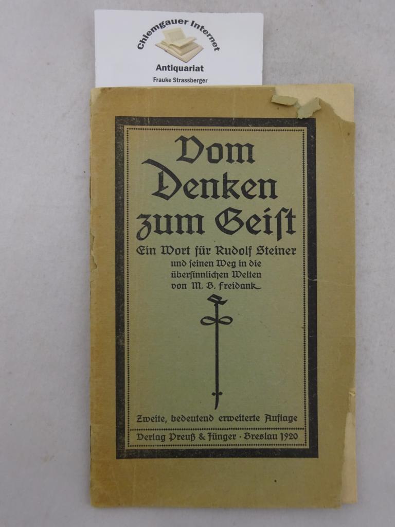 Vom Denken zum Geist. Ein Wort für Rudolf Steiner und seinen Weg in die übersinnlichen Welten.  ZWEITE, bdeutend ERWEITERTE Auflage.