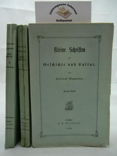 Kleine Schriften zur Geschichte und Cultur. Erster, zweiter und dritter Band. DREI (3) Bände. Erschienen in den Jahren 1887,1888,1892.  ERSTAUSGABE. ERSTAUSGABE.