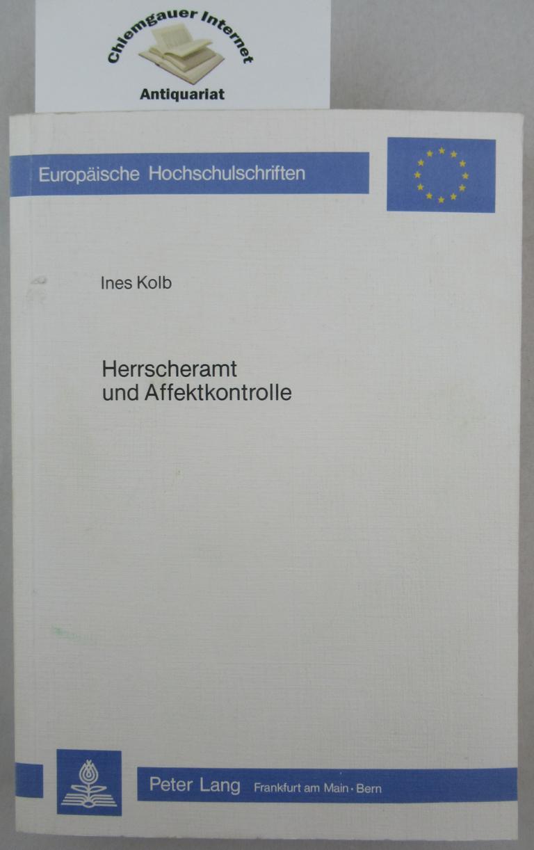 Kolb, Ines: Herrscheramt und Affektkontrolle. Johann Anton Leisewitz'