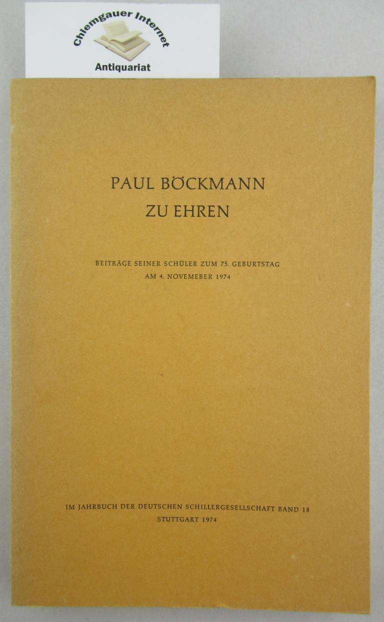 Paul Böckmann zu ehren. Beiträge seiner Schüler zum 75. Geburtstag am 4. Novmber 1974 .