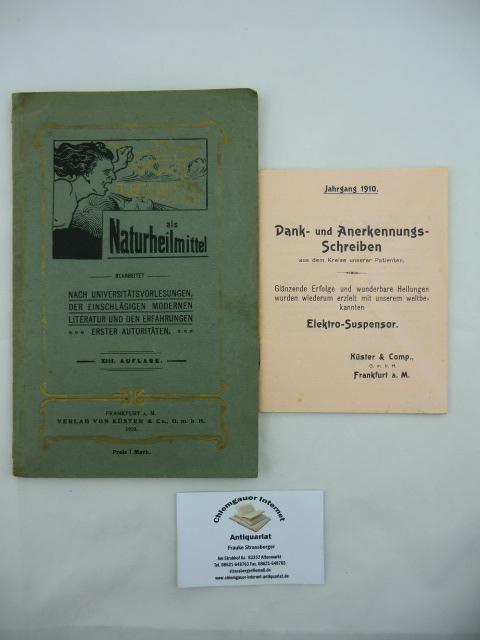 Electricität als Naturheilmittel. Bearbeitet von einem Arzte nach Universitätsvorlesungen, der einschlägigen modernen Literatur und den Erfahrungen erster Autoritäten. XIII. Auflage.
