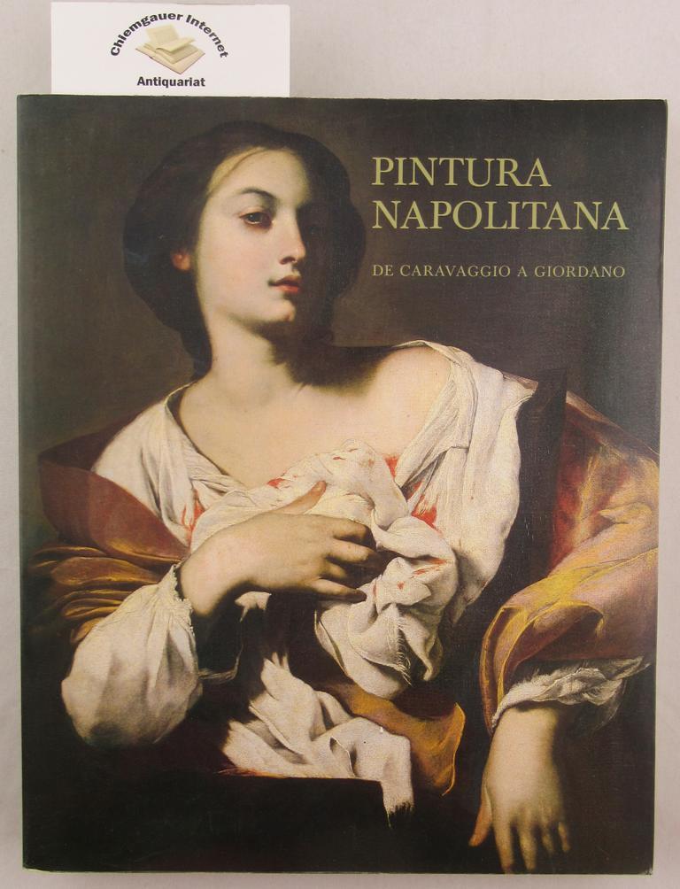 Pintura Napolitana de Caravaggio a Giordano. Palacio de Villahermosa.Octubre/Diciembre 1985. Text in Spanisch.