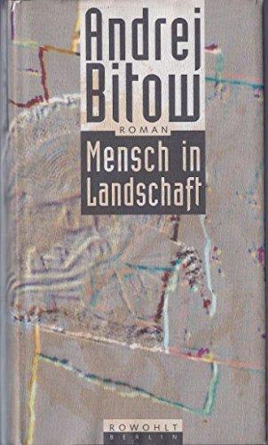 Mensch in Landschaft : eine Pilgerfahrt ; Roman. Deutsch von Rosemarie Tietze Deutsche ERSTAUSGABE.